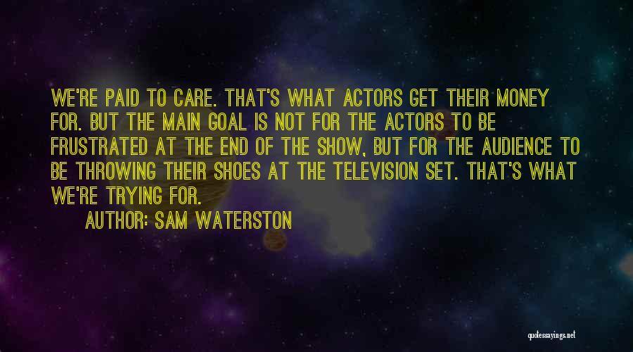 Sam Waterston Quotes 2039516
