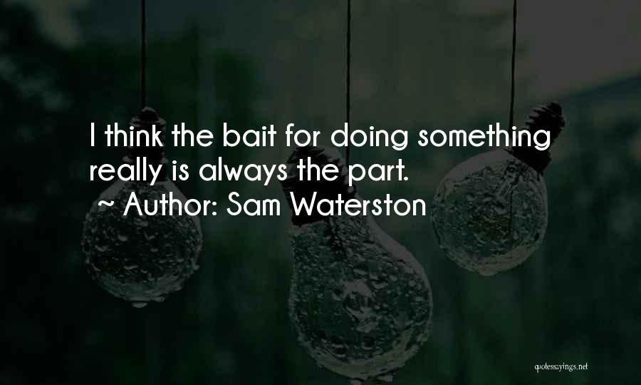 Sam Waterston Quotes 203953
