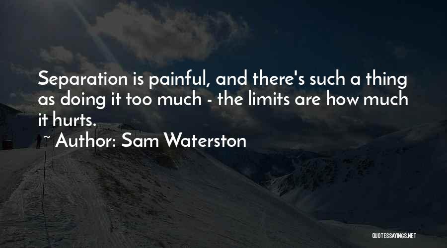 Sam Waterston Quotes 388715