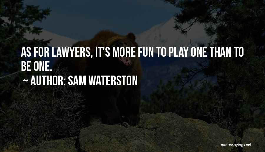 Sam Waterston Quotes 503515