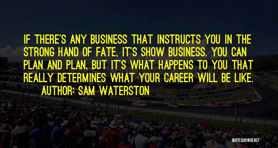 Sam Waterston Quotes 533074