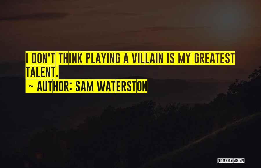 Sam Waterston Quotes 698748