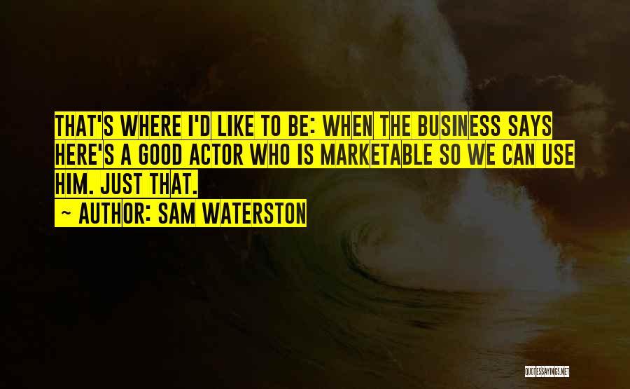 Sam Waterston Quotes 828318