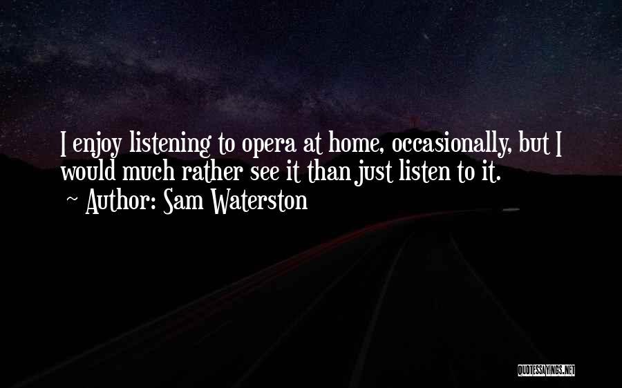 Sam Waterston Quotes 955385