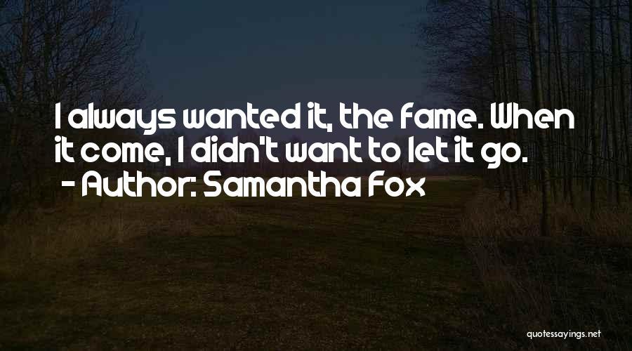 Samantha Fox Quotes 1106371