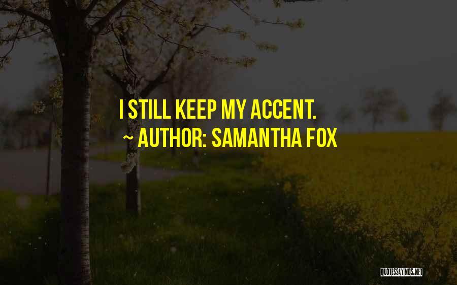 Samantha Fox Quotes 544224