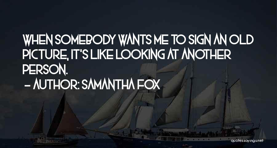 Samantha Fox Quotes 809569