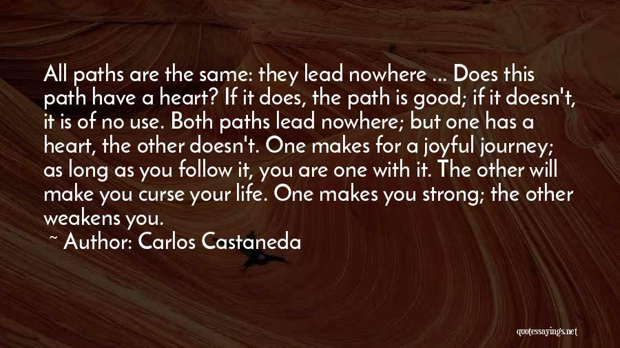 Same Heart As You Quotes By Carlos Castaneda