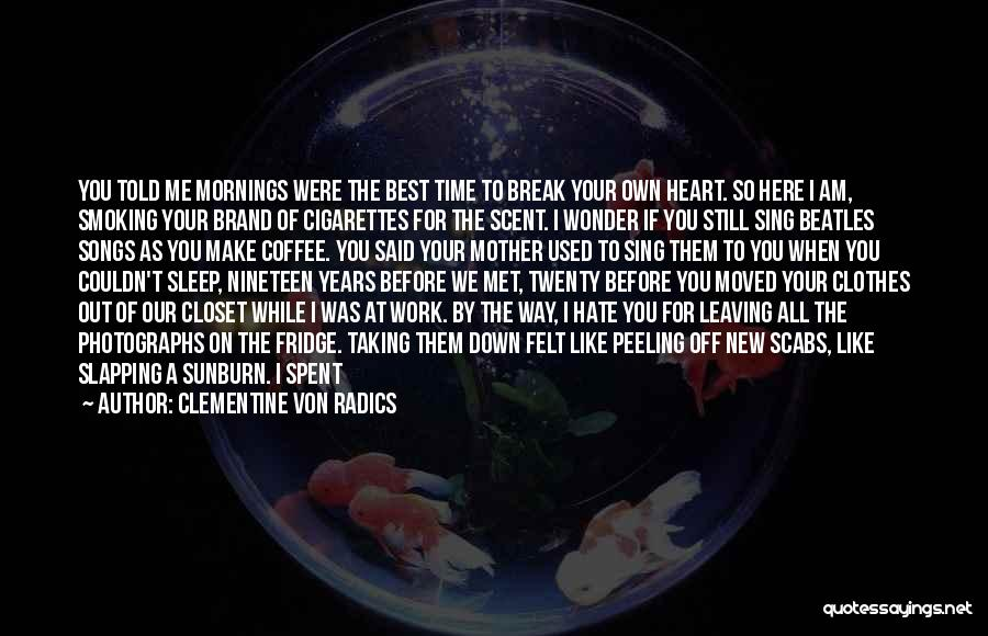 Same Heart As You Quotes By Clementine Von Radics