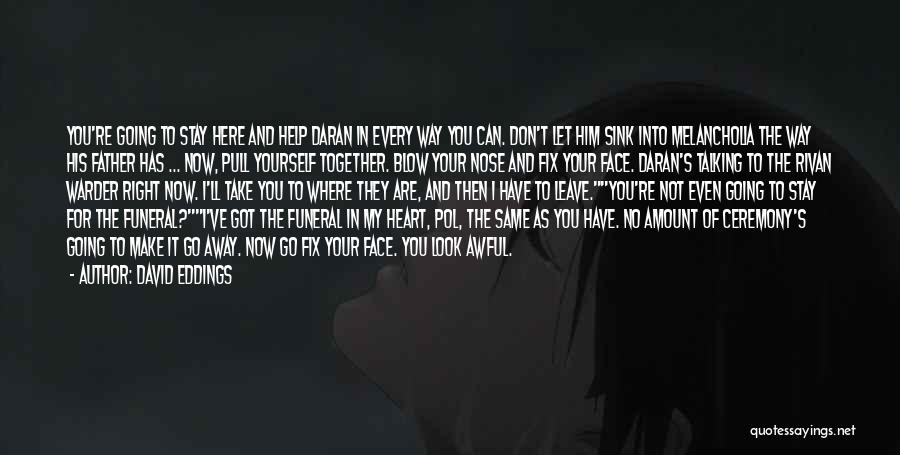 Same Heart As You Quotes By David Eddings