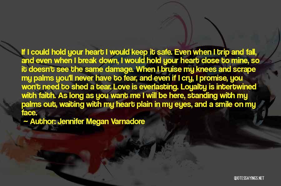Same Heart As You Quotes By Jennifer Megan Varnadore