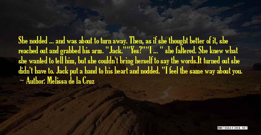 Same Heart As You Quotes By Melissa De La Cruz