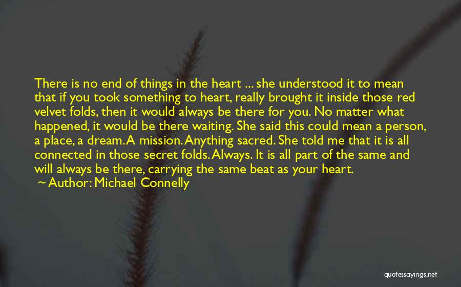 Same Heart As You Quotes By Michael Connelly