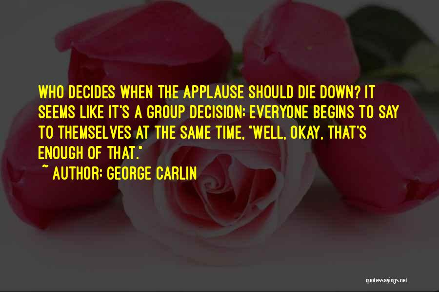 Same Time Quotes By George Carlin