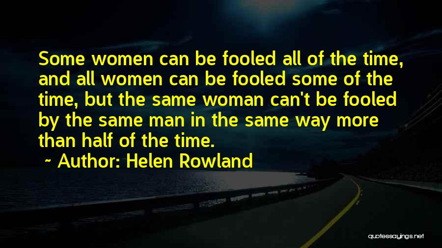 Same Time Quotes By Helen Rowland