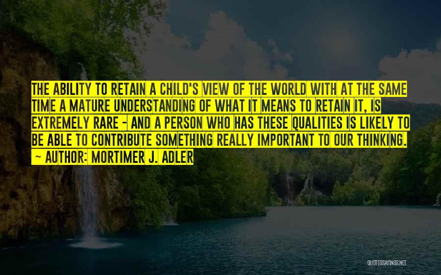 Same Time Quotes By Mortimer J. Adler