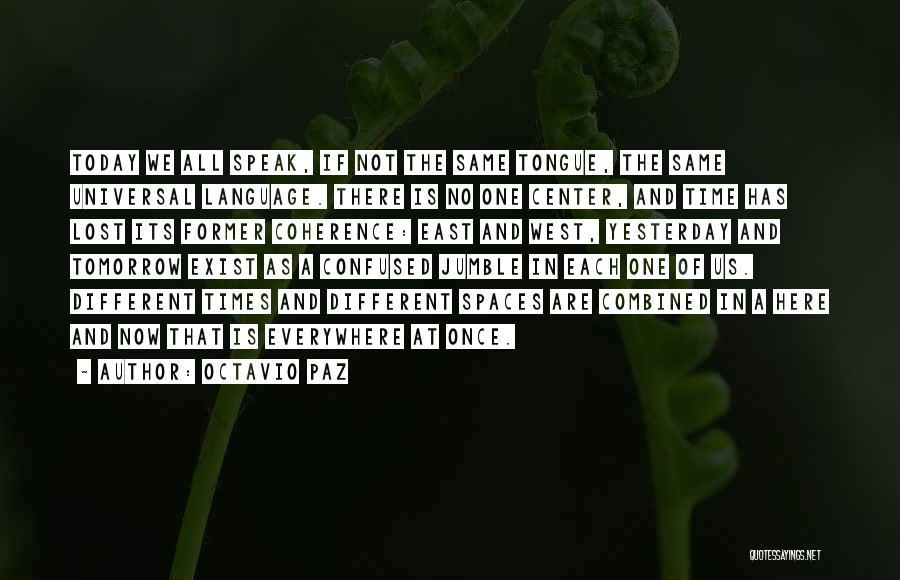 Same Time Quotes By Octavio Paz
