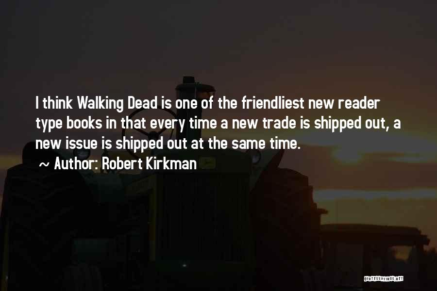 Same Time Quotes By Robert Kirkman