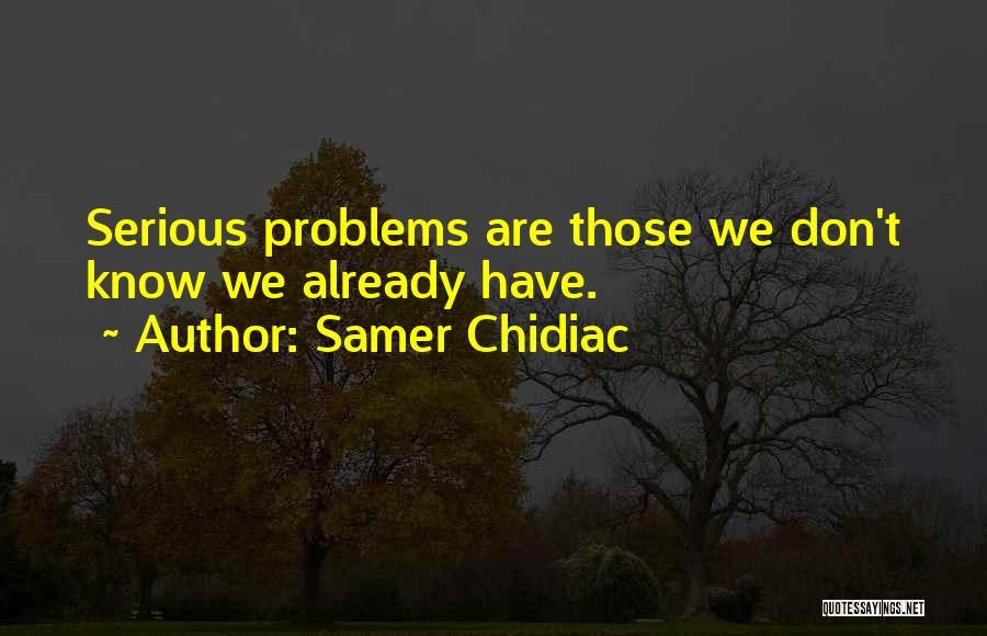 Samer Chidiac Quotes 1310578