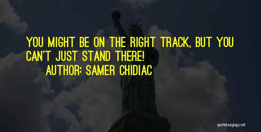 Samer Chidiac Quotes 745562