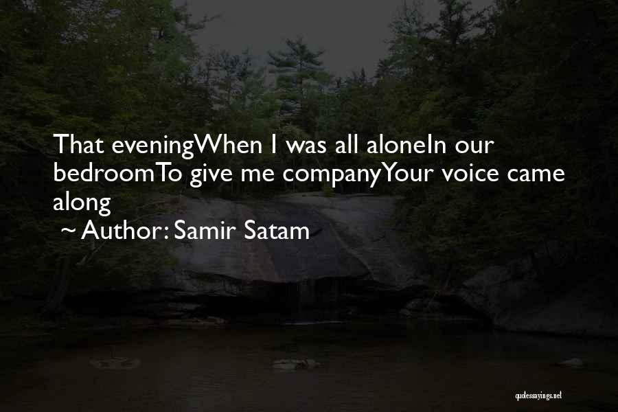 Samir Satam Quotes 507760