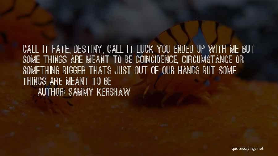 Sammy Kershaw Quotes 1399231