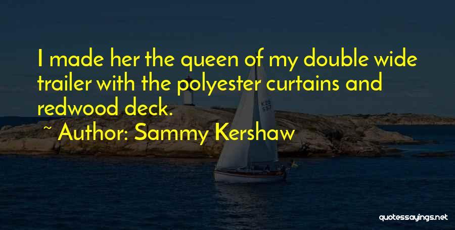 Sammy Kershaw Quotes 2216220