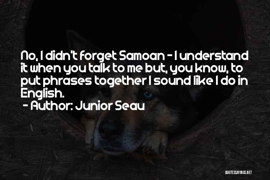 Samoan Quotes By Junior Seau