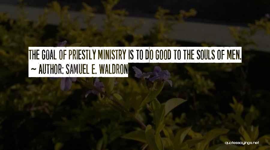 Samuel E. Waldron Quotes 1317864