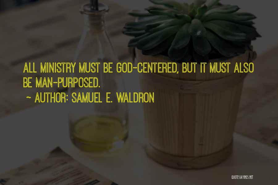 Samuel E. Waldron Quotes 1541407