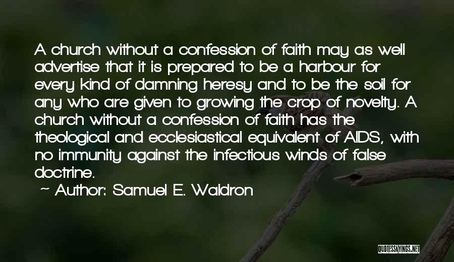 Samuel E. Waldron Quotes 912402