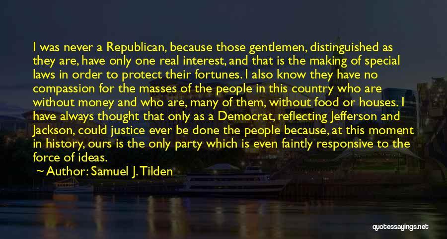 Samuel J. Tilden Quotes 1150793