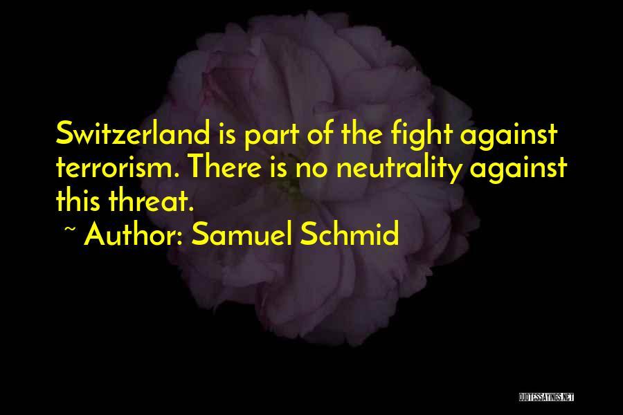 Samuel Schmid Quotes 1131062