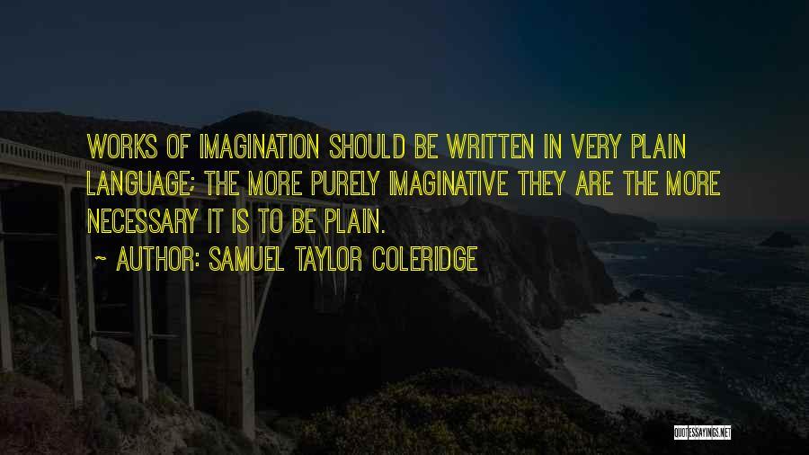 Samuel Taylor Coleridge Imagination Quotes By Samuel Taylor Coleridge