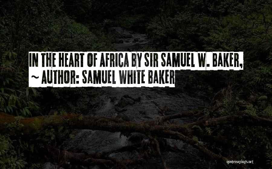 Samuel White Baker Quotes 1949993