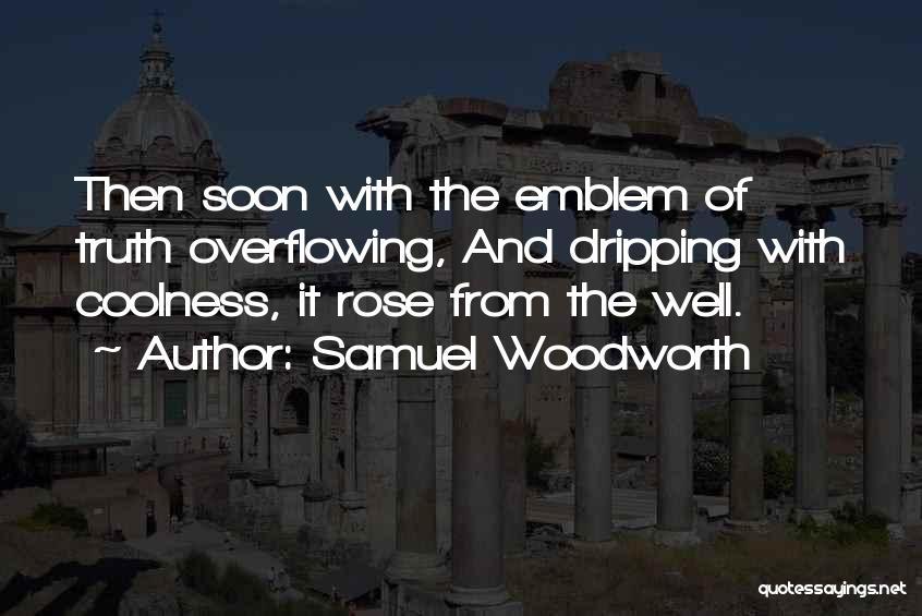 Samuel Woodworth Quotes 939367