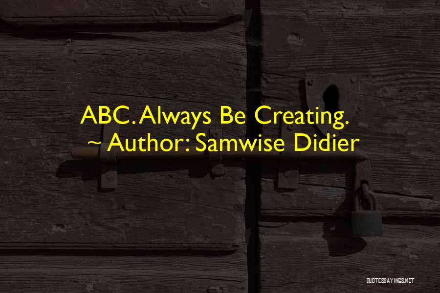 Samwise Didier Quotes 1557510
