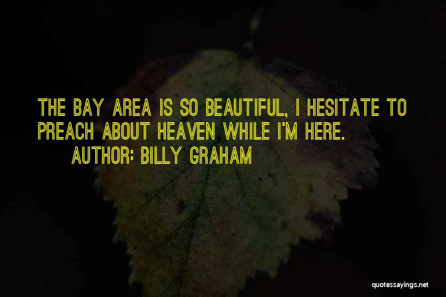 San Francisco Bay Area Quotes By Billy Graham