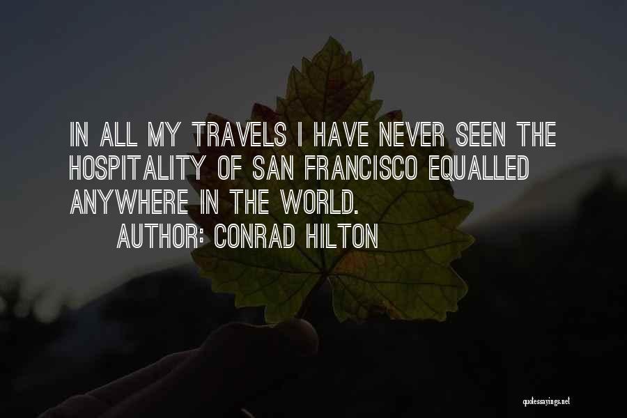 San Francisco Bay Area Quotes By Conrad Hilton
