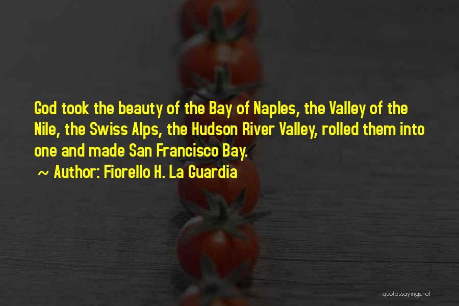 San Francisco Bay Area Quotes By Fiorello H. La Guardia