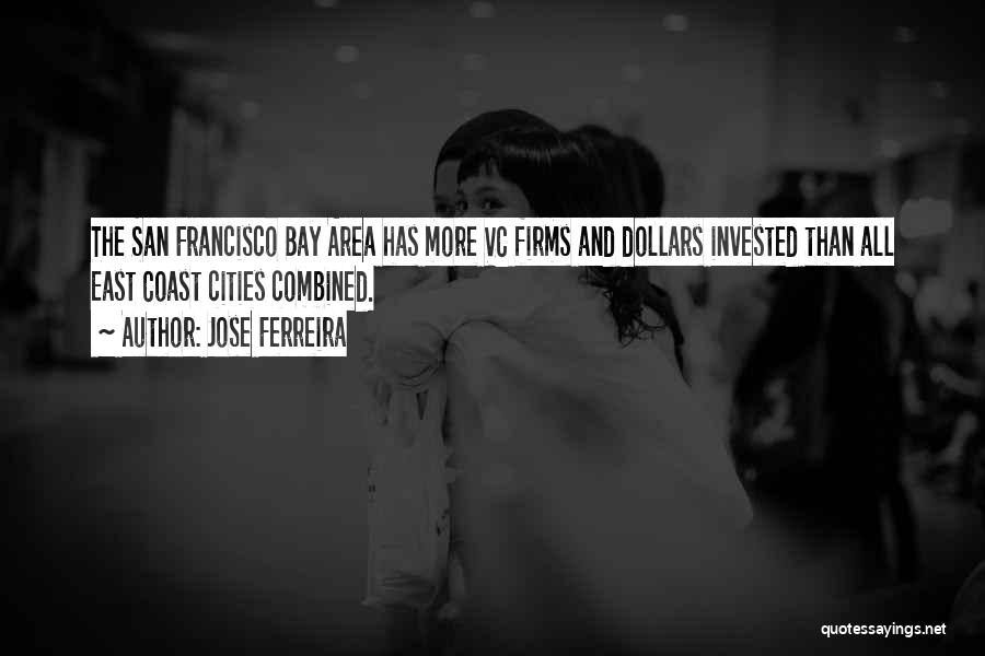 San Francisco Bay Area Quotes By Jose Ferreira