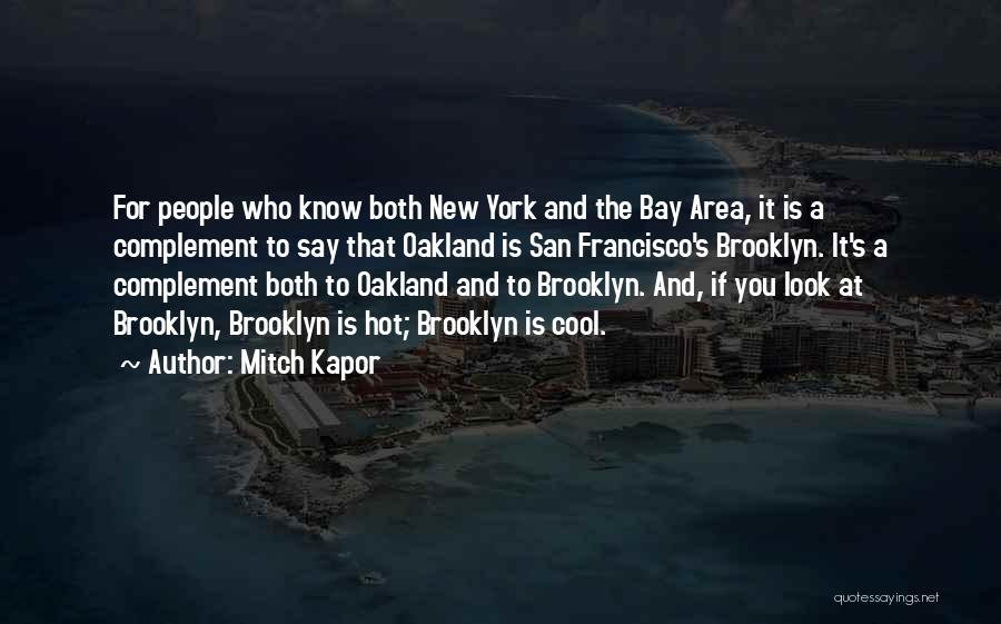 San Francisco Bay Area Quotes By Mitch Kapor