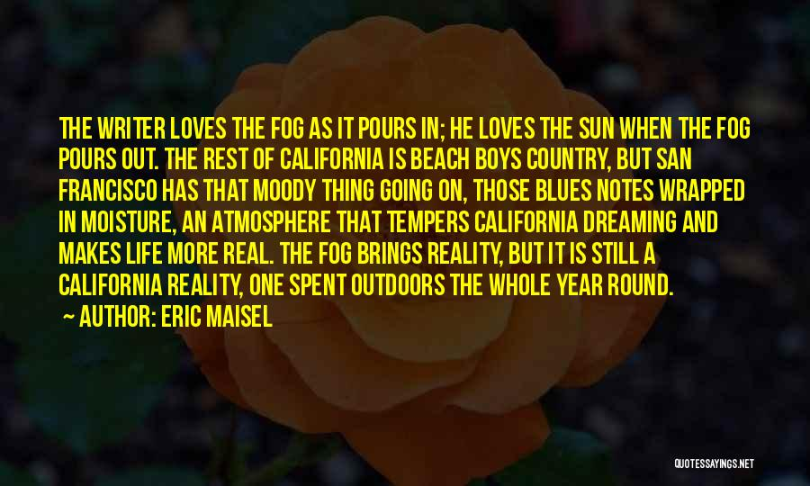 San Francisco Fog Quotes By Eric Maisel