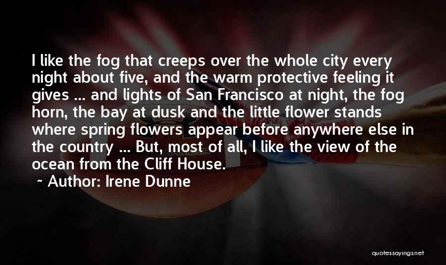 San Francisco Fog Quotes By Irene Dunne