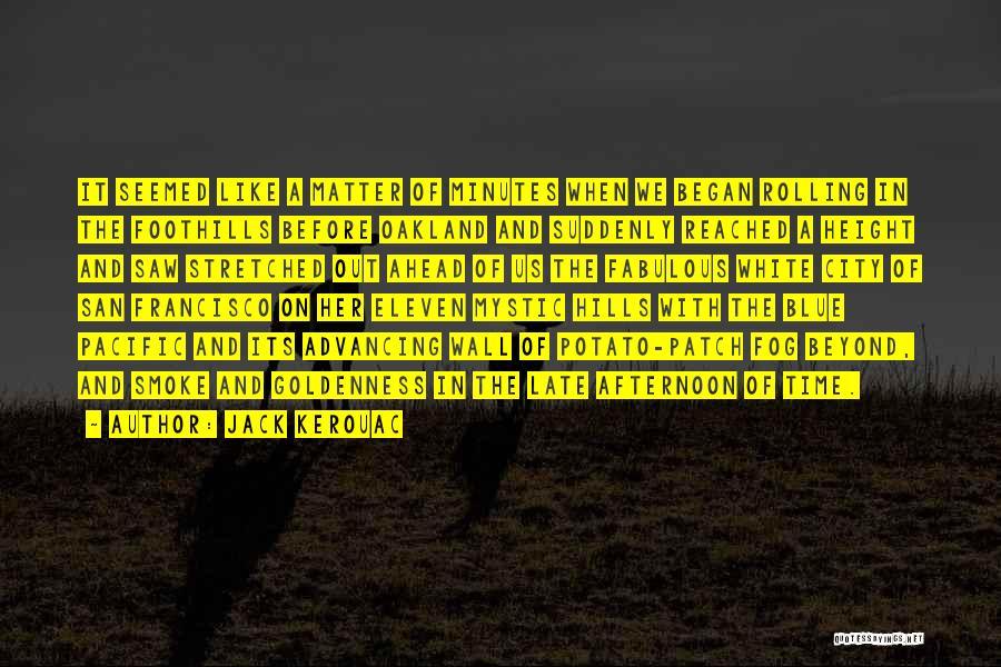 San Francisco Fog Quotes By Jack Kerouac