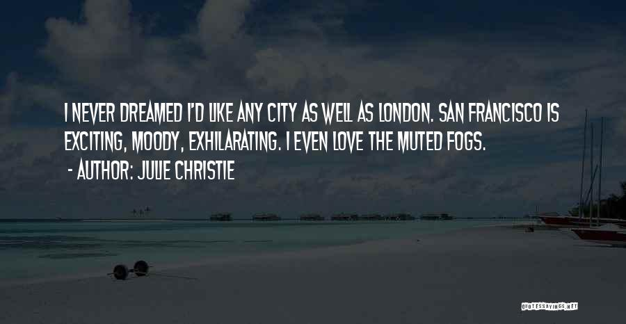 San Francisco Fog Quotes By Julie Christie