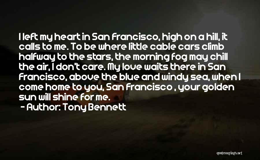 San Francisco Fog Quotes By Tony Bennett