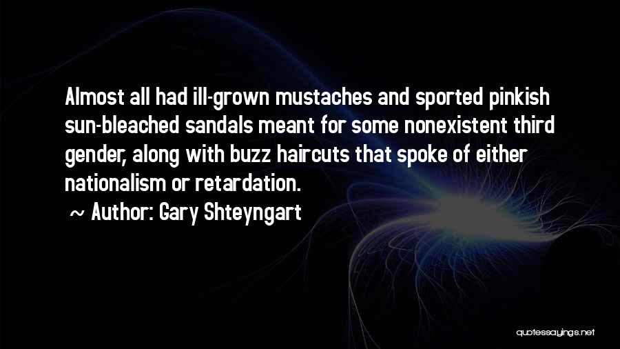 Sandals Quotes By Gary Shteyngart