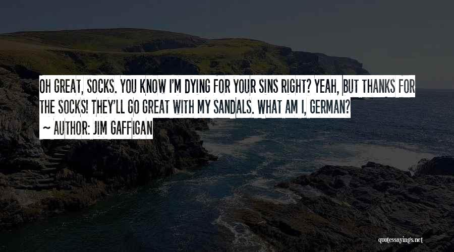Sandals Quotes By Jim Gaffigan