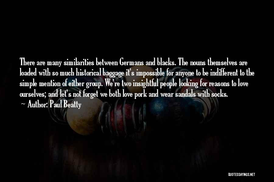 Sandals Quotes By Paul Beatty